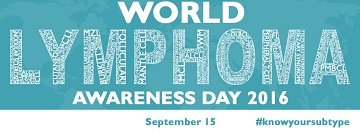 WORLD LYMPHOMA AWARENESS DAY 2016